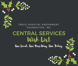 Trego Hospital Endowment Foundation Central Services Wish List