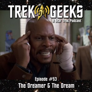 Ep 53 - The Dreamer and The Dream
