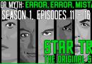 Error, Error, Mistakes! Star Trek: The Original Series (Episodes 11-16)