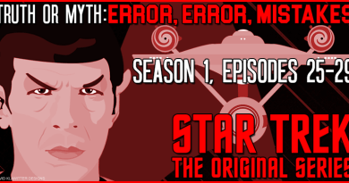 Truth OR Myth Error, Error, Mistakes Star Trek TOS