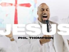 Jesus - Phil Thompson (Official Audio + Lyrics)