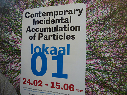 Contemporary Incidental Accumulation of Particles @ Lokaal01