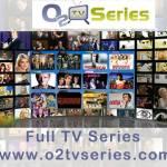 O2tvseries – Full TV Series | www.o2tvseries.com
