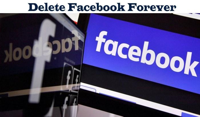 Delete Facebook Forever - Delete your Facebook Account Forever