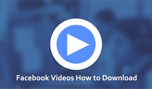 Facebook Videos How to Download - How to Download Videos From Facebook for Free