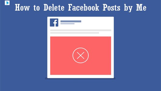 How to Delete Facebook Posts by Me