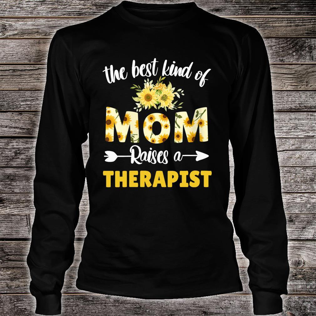 Best Kind Of Mom Raises A Therapist Sunflower Floral Mother Shirt long sleeved
