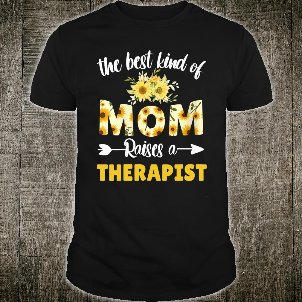Best Kind Of Mom Raises A Therapist Sunflower Floral Mother Shirt
