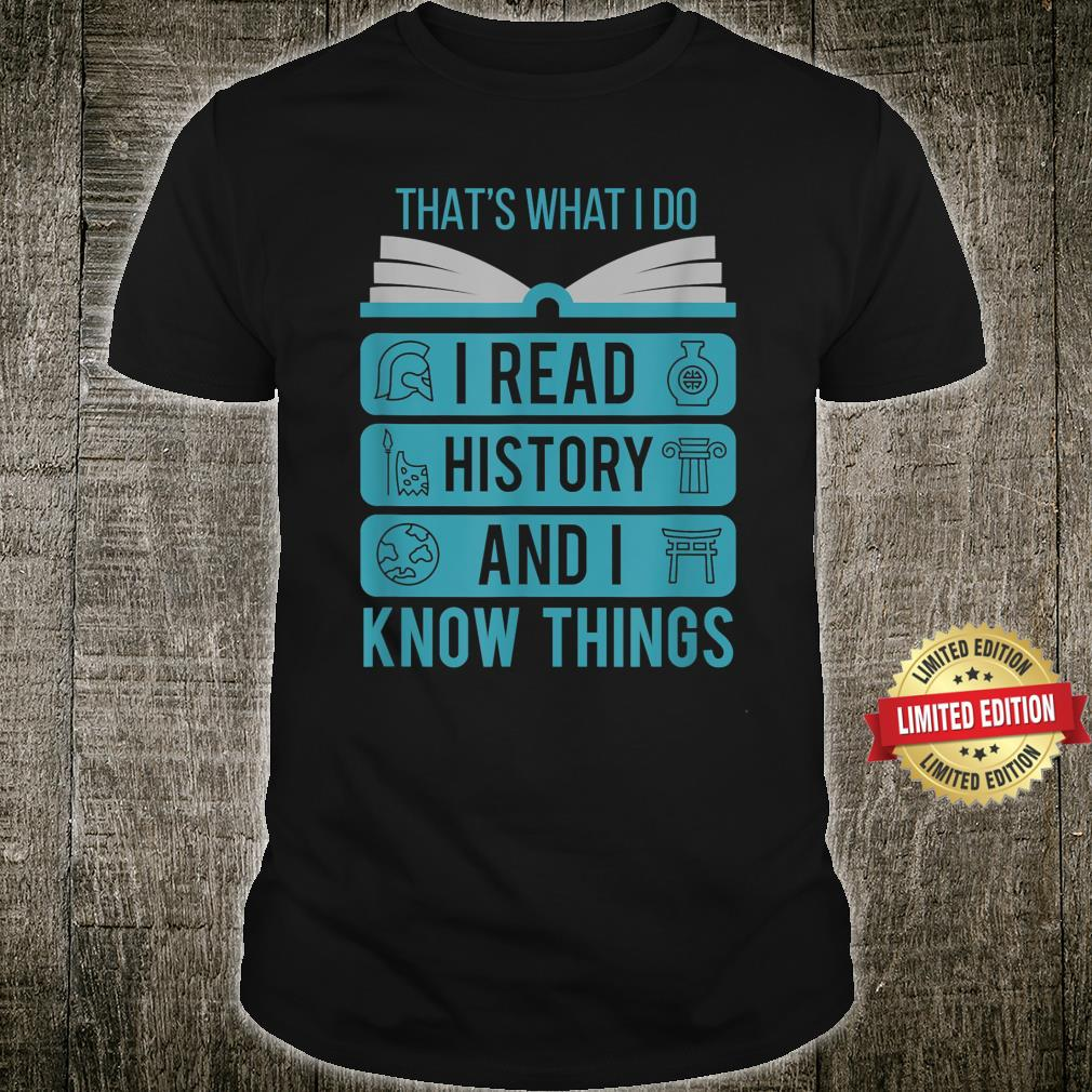 I Read History and Know Things Cute Books Shirt