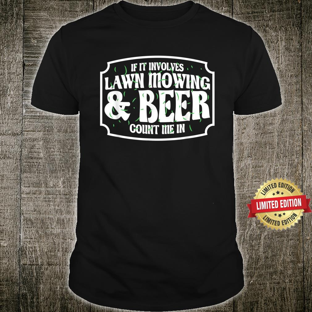 Lawn Mower Beer & Lawn Mowing Shirt