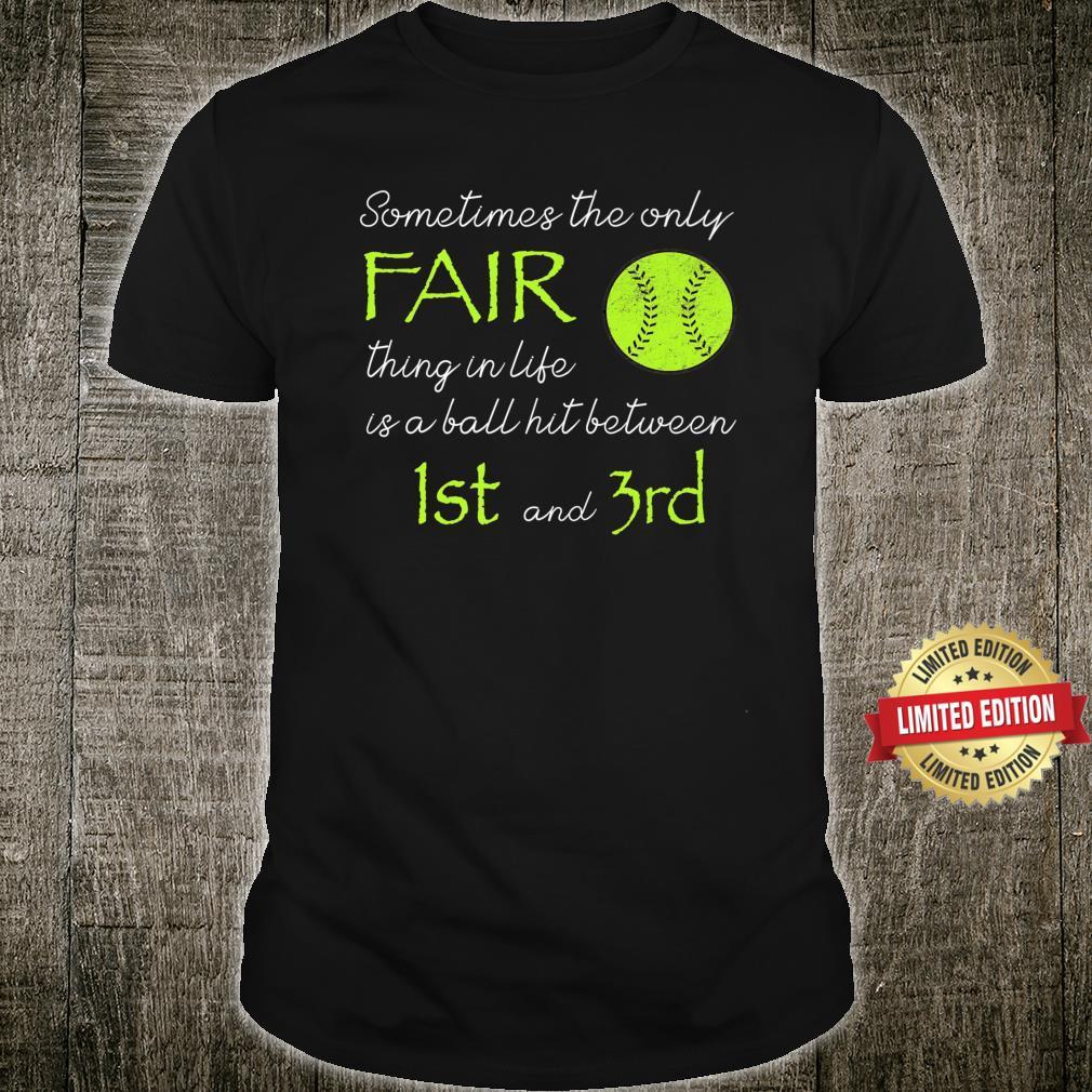 Sometimes the Only Fair Thing Softball Baseball Shirt