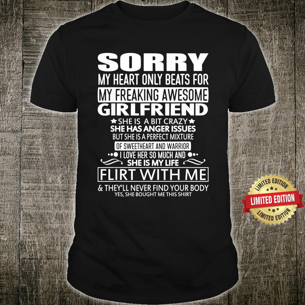 Sorry My Heart Only Beats for My Freaking Awesome Girlfriend Shirt