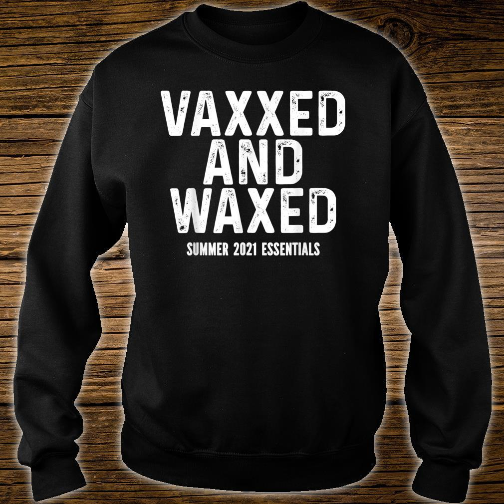 Vaxxed and Waxed Shirt sweater