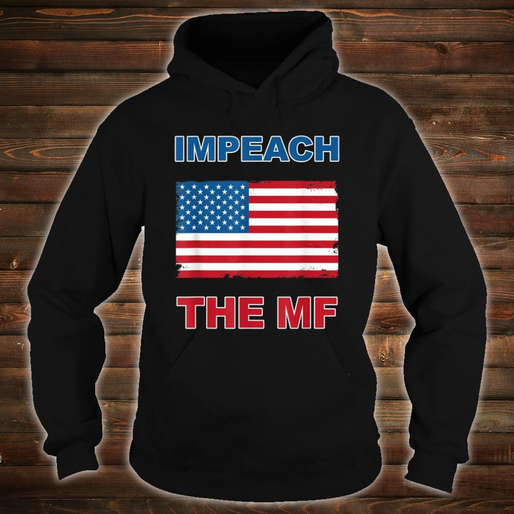 Impeach The MF Mother F American Flag Shirt hoodie