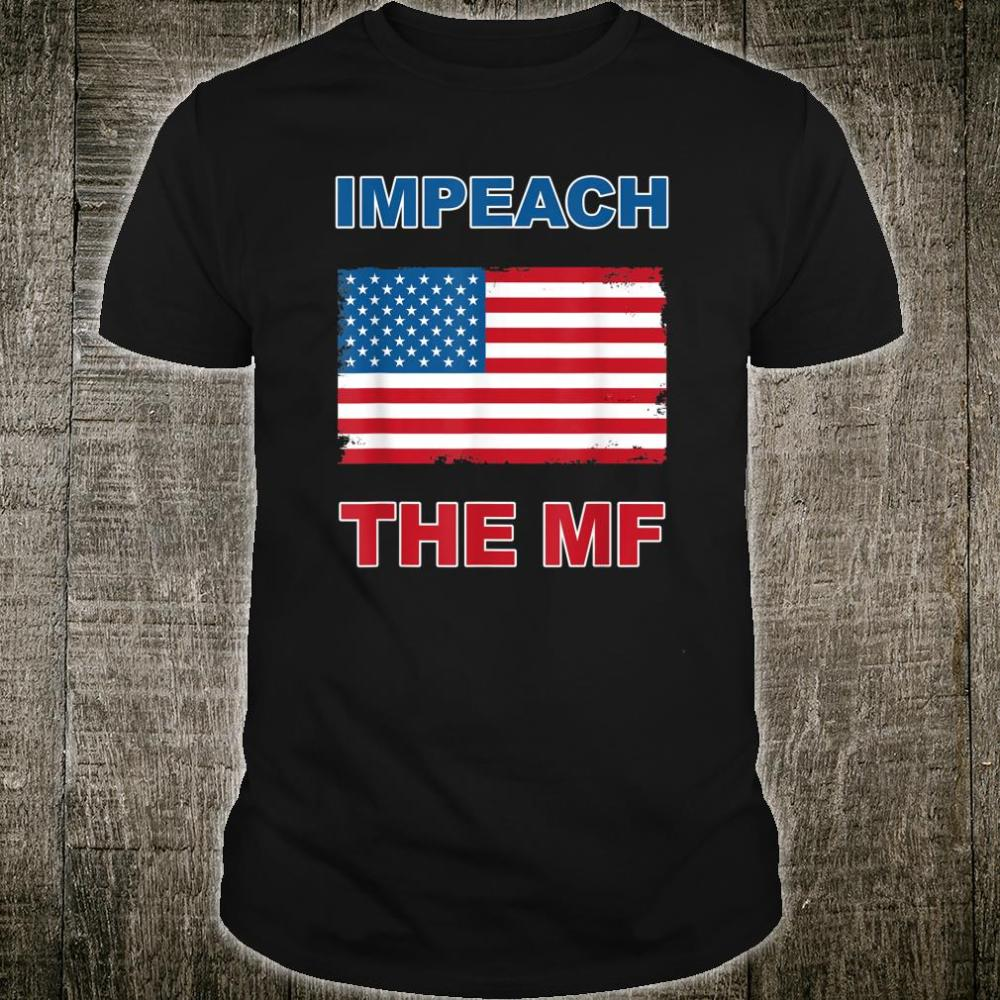 Impeach The MF Mother F American Flag Shirt