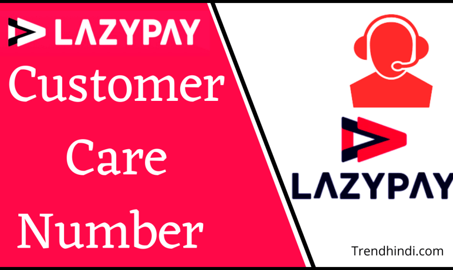 Lazypay Customer Care Number | India Customer Care