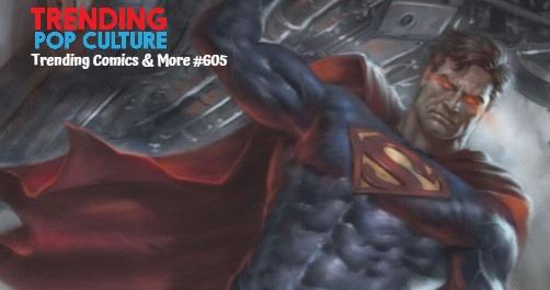 Trending Comics & More #605