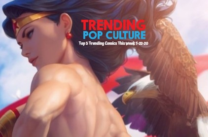 Top 5 Trending Comics This Week 1-22-20
