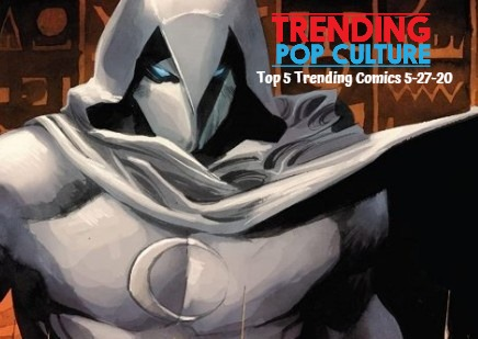 Top 5 Trending Comics 5-27-20