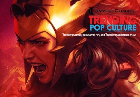 Trending Comics, Best Cover Art, Trending Collectibles And MORE #632