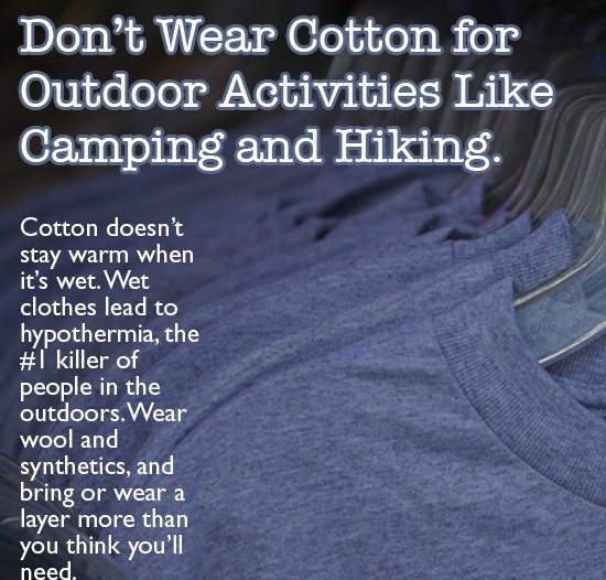 Do not wear cotton for outdoor activities