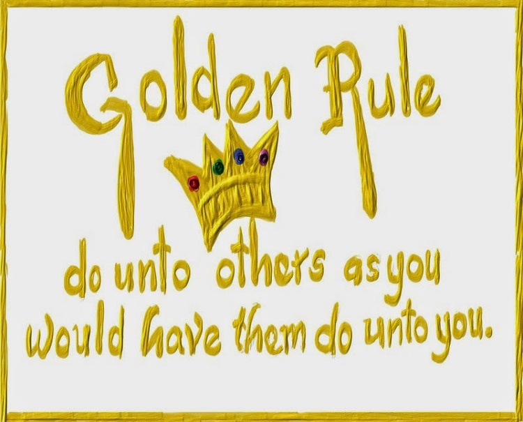 What is the Golden Rule? Do you always abide by it?