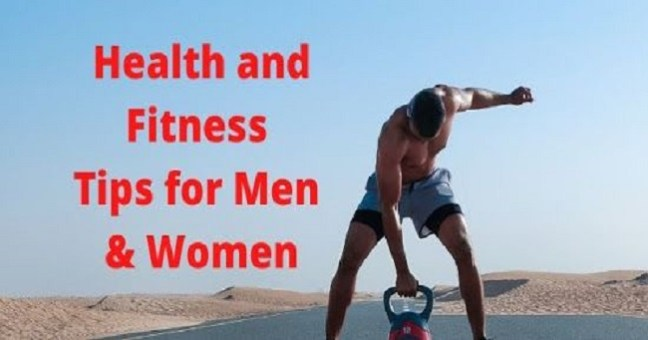 Health and Fitness Tips for Men and Women Everyone Need To Know