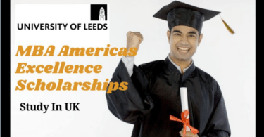 Leeds MBA Americas Excellence Scholarships, UK 2021-22