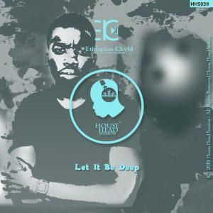 Ethiopian Chyld Let It Be Deep Mp3 Music Download Original Mix