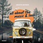 EP: Groove Govnor - All About The Music & Love (Zip File)