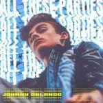 Johnny Orlando - All These Parties (Lyrics + Audio)