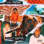 ALBUM: Lil Poppa - Almost Normal (Full Zip Tracklist Stream)