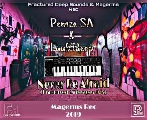 Luu97deep & Pemza Never Be Afraid Mp3 Music Download Fractured 97deep