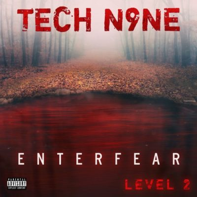 Stream Tech N9ne ENTERFEAR Level 2 Full EP Zip Download Complete Tracklist