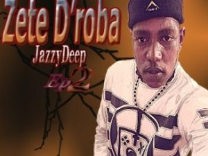 Zete D'roba Monate Wa Leplanka Mp3 Music Download JazzyDeep feat DJ M2C
