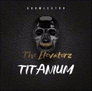 The Elevatorz Titanium Mp3 Download