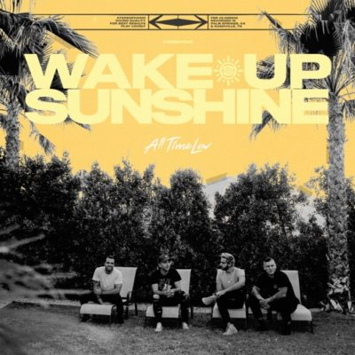 Stream All Time Low Wake Up Sunshine Full Album Zip Download Complete Tracklist