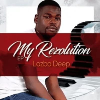 Lazba Deep My Resolution