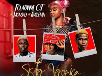 Folaranmi OT Sister Veronica 2.0 Music Free Mp3 Download feat Mohbad & Timilehin