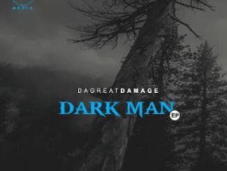 DaGreatDamage Dark Man Ep Zip Download