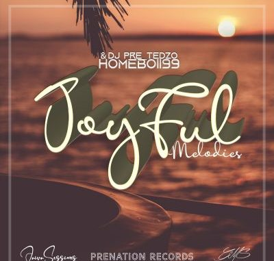 DJ Pre_Tedzo & HOMEBOII99 Joyful Melodies Mp3 Download