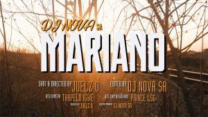 DJ Nova SA MarianoMusic Video Download Mp4 Song Mp3
