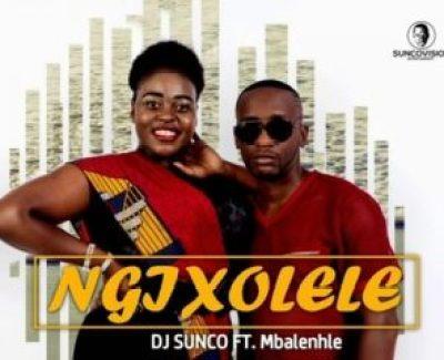 DJ Sunco Ngixolele Mp3 Download