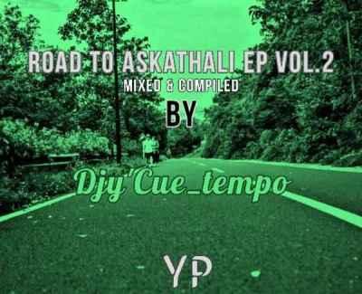 DJy Cue Tempo Road To Askathali EP Vol. 2 Mp3 Download Music AudioDJy Cue Tempo Road To Askathali EP Vol. 2 Mp3 Download
