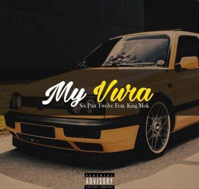 Six Past Twelve My Vura Mp3 Download