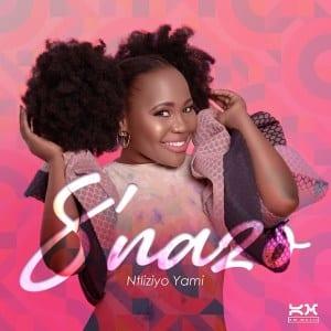 S'nazo Ntliziyo Yami Mp3 Download