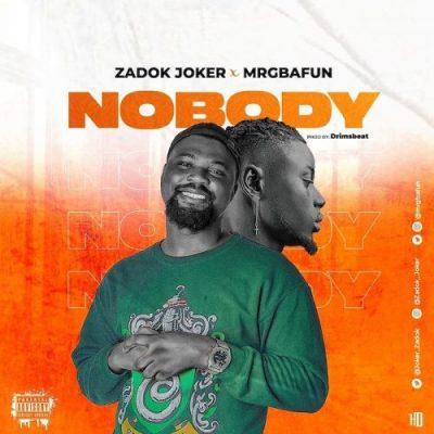 Zadok Joker Nobody Mp3 Download