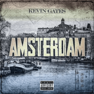 Kevin Gates Amsterdam Download