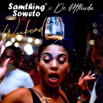 Samthing Soweto Weekend Download