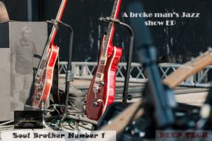 Soul Brother Number 1 A Broke Man's Jazz Show Ep Download